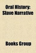Oral History : Slave Narrative, Slavery in the United States, World Oral Literature Project,...