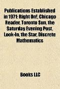 Publications Established In 1971 : Right on!, Chicago Reader, Toronto Sun, the Saturday Even...