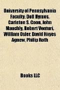 University of Pennsylvania Faculty : Dell Hymes, Carleton S. Coon, John Mauchly, Robert Vent...