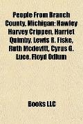 People from Branch County, Michigan : Hawley Harvey Crippen, Harriet Quimby, Lewis R. Fiske,...