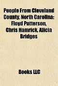 People from Cleveland County, North Carolin : Floyd Patterson, Chris Hamrick, Alicia Bridges