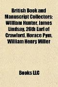 British Book and Manuscript Collectors : William Hunter, James Lindsay, 26th Earl of Crawfor...