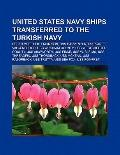 United States Navy Ships Transferred to the Turkish Navy : Uss Samuel Eliot Morison, Uss Car...