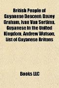 British People of Guyanese Descent : Davey Graham, Ivan Van Sertima, Guyanese in the United ...