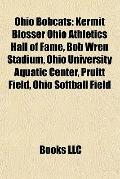 Ohio Bobcats : Kermit Blosser Ohio Athletics Hall of Fame, Bob Wren Stadium, Ohio University...