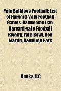 Yale Bulldogs Football : List of Harvard-yale Football Games, Handsome Dan, Harvard-yale Foo...