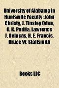 University of Alabama in Huntsville Faculty : John Christy, J. Tinsley Oden, G. K. Podila, L...