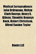 Medical Jurisprudence : John Ordronaux, Melvin Clark George, Henry R. Gibson, Theodric Romey...