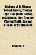Bishops of St Albans : Robert Runcie, Thomas Legh Claughton, Bishop of St Albans, Alan Grego...