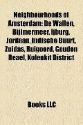 Neighbourhoods of Amsterdam : De Wallen, Bijlmermeer, Ijburg, Jordaan, Indische Buurt, Zuida...
