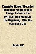Computer Books : The Art of Computer Programming, Design Patterns, the Mythical Man-Month, i...