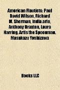 American Flautists : Paul David Wilson, Richard M. Sherman, India. arie, Anthony Braxton, La...