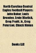 North Carolina Central Eagles Football Players : John Baker, Louis Breeden, Ernie Warlick, G...