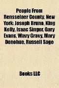 People from Rensselaer County, New York : Joseph Bruno, King Kelly, Isaac Singer, Gary Evans...