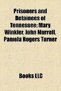 Prisoners and Detainees of Tennessee : Mary Winkler, John Murrell, Pamela Rogers Turner