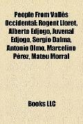 People from Vall�s Occidental : Rogent Lloret, Alberto Edjogo, Juvenal Edjogo, Sergio Dalma,...