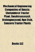 Mechanical Engineering Companies of Russi : Chelyabinsk Tractor Plant, Omsktransmash, Uralva...