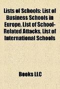 Lists of Schools : List of Business Schools in Europe, List of School-Related Attacks, List ...