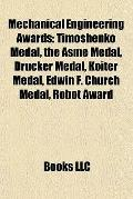 Mechanical Engineering Awards : Timoshenko Medal, the Asme Medal, Drucker Medal, Koiter Meda...
