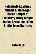 Kelvinside Academy Alumni : Alan Rodger, Baron Rodger of Earlsferry, Craig Wright, James Gre...