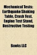 Mechanical Tests : Earthquake Shaking Table, Crash Test, Engine Test Stand, Destructive Testing