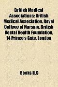 British Medical Associations : British Medical Association, Royal College of Nursing, Britis...