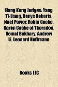 Hong Kong Judges : Yang Ti-Liang, Denys Roberts, Noel Power, Robin Cooke, Baron Cooke of Tho...