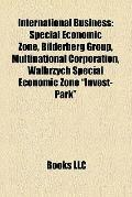 International Business : Special Economic Zone, Bilderberg Group, Multinational Corporation,...