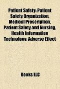 Patient Safety : Patient Safety Organization, Medical Prescription, Patient Safety and Nursi...