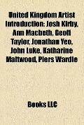 United Kingdom Artist Introduction : Josh Kirby, Ann Macbeth, Geoff Taylor, Jonathan Yeo, Jo...