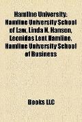 Hamline University : Hamline University School of Law, Linda N. Hanson, Leonidas Lent Hamlin...