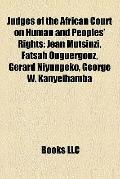 Judges of the African Court on Human and Peoples' Rights : Jean Mutsinzi, Fatsah Ouguergouz,...