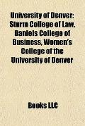 University of Denver : Sturm College of Law, Daniels College of Business, Women's College of...