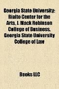 Georgia State University : Rialto Center for the Arts, J. Mack Robinson College of Business,...