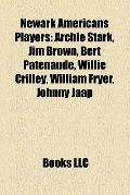 Newark Americans Players : Archie Stark, Jim Brown, Bert Patenaude, Willie Crilley, William ...