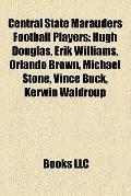 Central State Marauders Football Players : Hugh Douglas, Erik Williams, Orlando Brown, Micha...