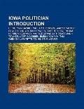 Iowa Politician Introduction : E. Thurman Gaskill, William S. Kenyon, James F. Wilson, Edwin...