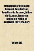 Canadians of Jamaican Descent : Fefe Dobson, Jonathan de Guzmán, Julian de Guzman, Jamaican ...
