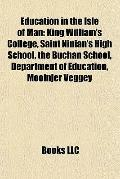 Education in the Isle of Man : King William's College, Saint Ninian's High School, the Bucha...