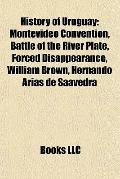 History of Uruguay : Montevideo Convention, Battle of the River Plate, Forced Disappearance,...