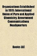 Organizations Established In 1919 : International Union of Pure and Applied Chemistry, Gover...