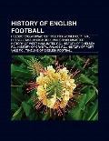 History of English Football : Hillsborough Disaster, 1966 FIFA World Cup Final, Heysel Stadi...
