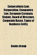 Corporations Law : Corporation, Companies Law, European Company Statute, Board of Directors,...