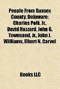 People from Sussex County, Delaware : Charles Polk, Jr. , David Hazzard, John G. Townsend, J...