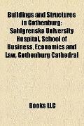 Buildings and Structures in Gothenburg : Sahlgrenska University Hospital, School of Business...