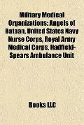 Military Medical Organizations : Angels of Bataan, United States Navy Nurse Corps, Royal Arm...