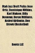 Utah Jazz Draft Picks : José Ortiz, Dominique Wilkins, Karl Malone, Billy Donovan, Deron Wil...