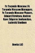 Fc Torpedo Moscow : Fc Torpedo Moscow Managers, Fc Torpedo Moscow Players, Eduard Streltsov,...