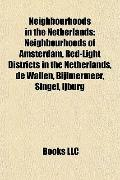 Neighbourhoods in the Netherlands : Neighbourhoods of Amsterdam, Red-Light Districts in the ...