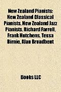 New Zealand Pianists : New Zealand Classical Pianists, New Zealand Jazz Pianists, Richard Fa...